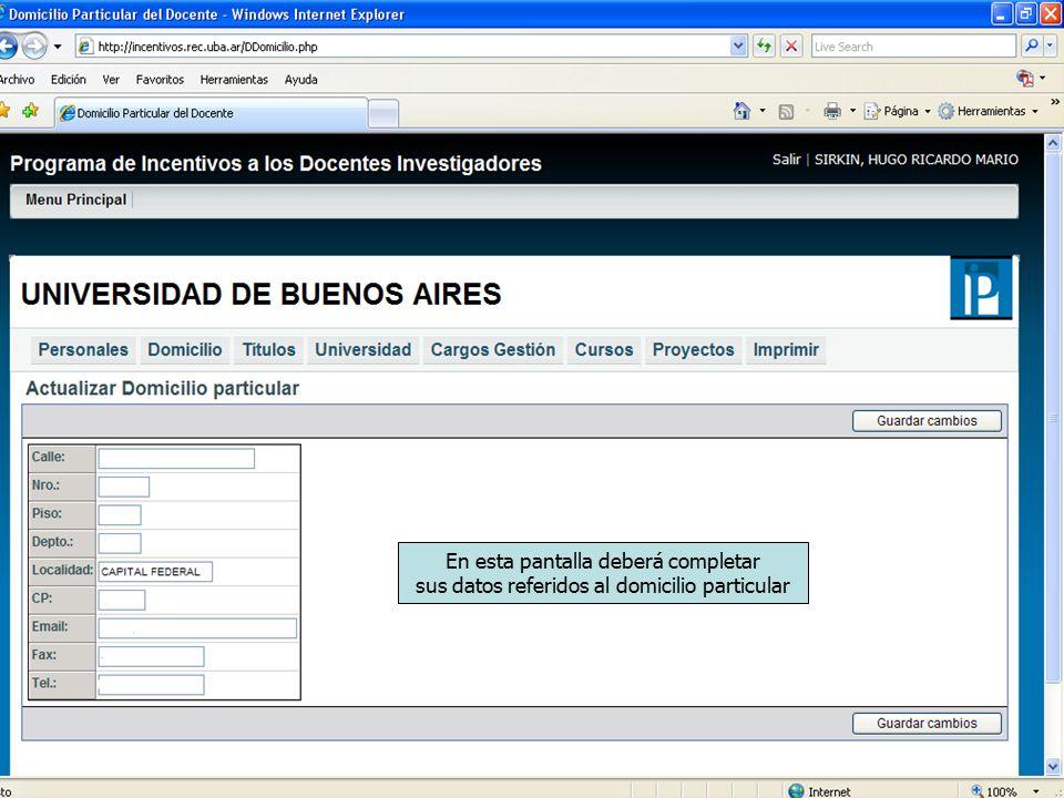 En esta pantalla deberá completar sus datos referidos al domicilio particular