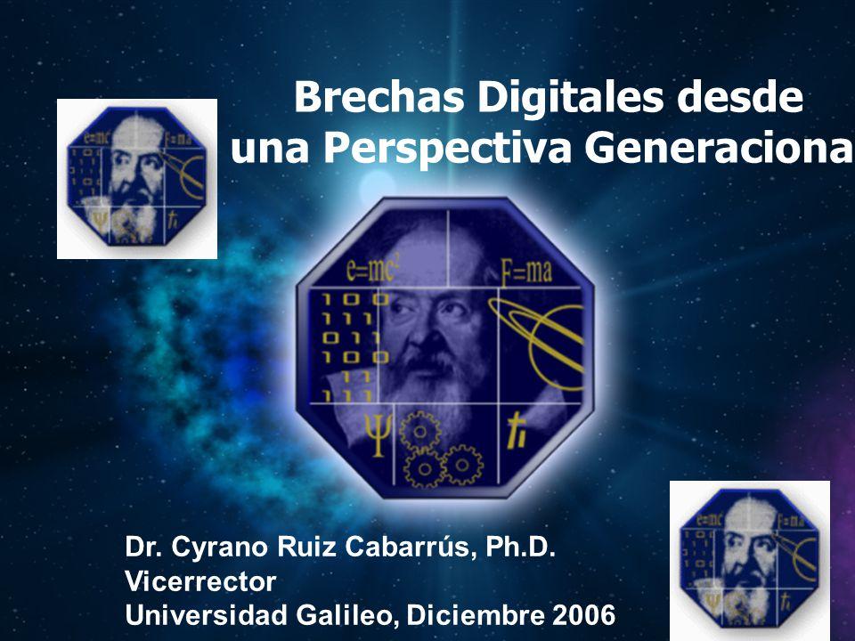 Dr. Cyrano Ruiz Cabarrús Brechas Digitales desde una Perspectiva Generacional Dr.