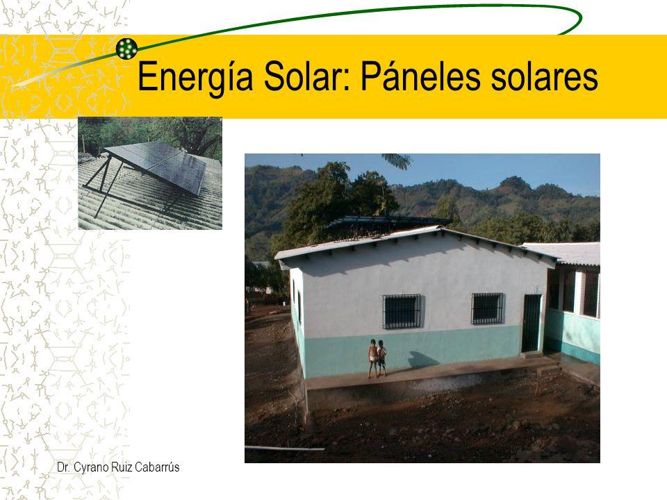 Dr. Cyrano Ruiz Cabarrús Energía Solar: Páneles solares