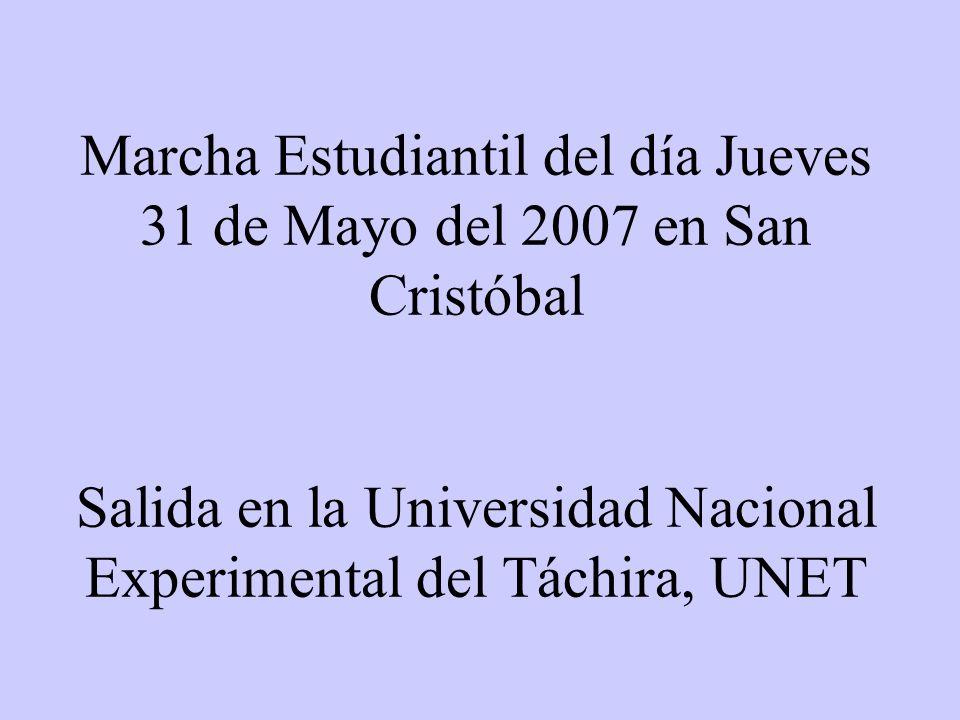 Marcha Estudiantil del día Jueves 31 de Mayo del 2007 en San Cristóbal Salida en la Universidad Nacional Experimental del Táchira, UNET