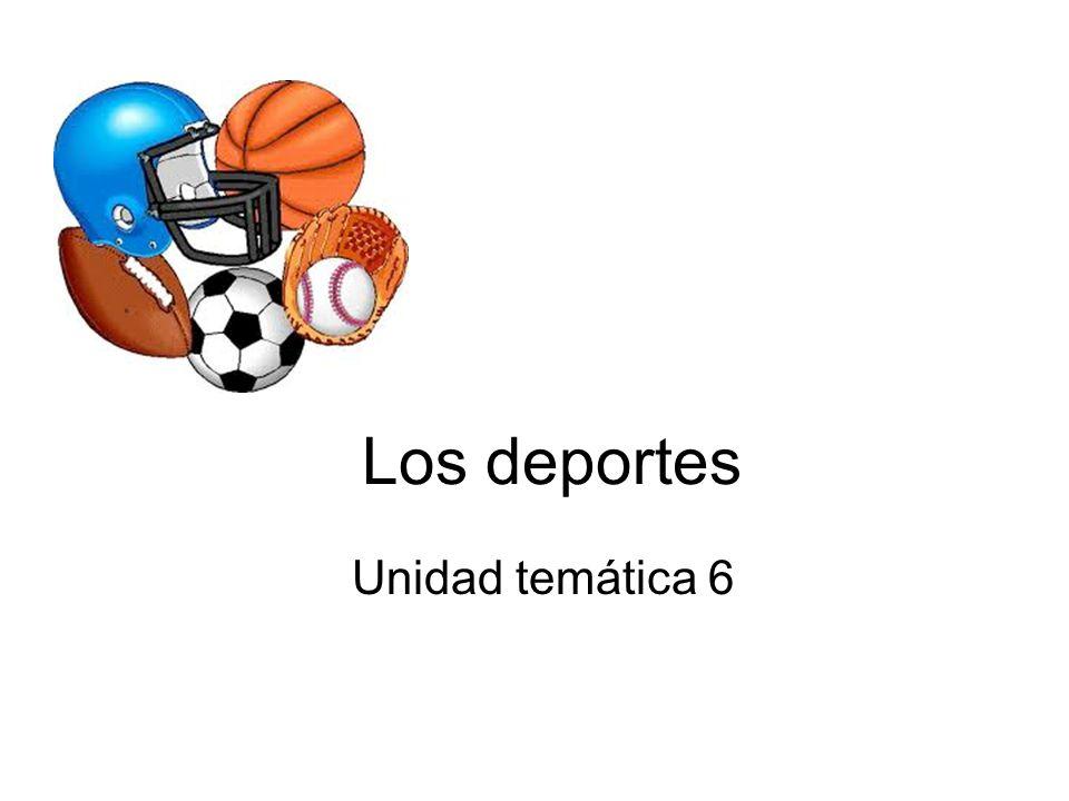 Los deportes Unidad temática 6
