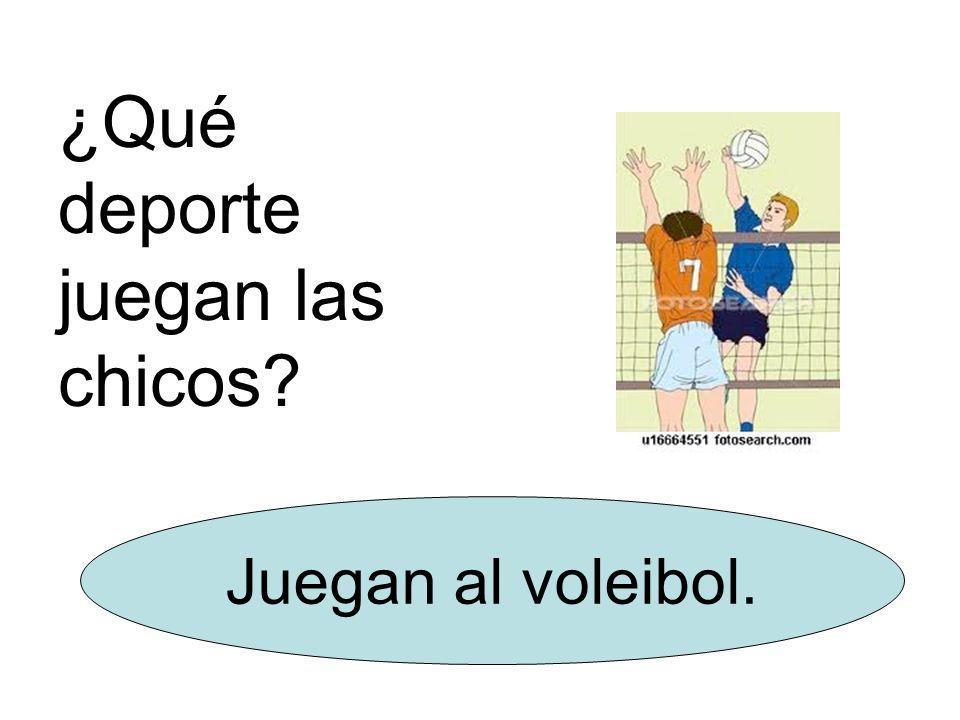 ¿Qué deporte juegan las chicos Juegan al voleibol.
