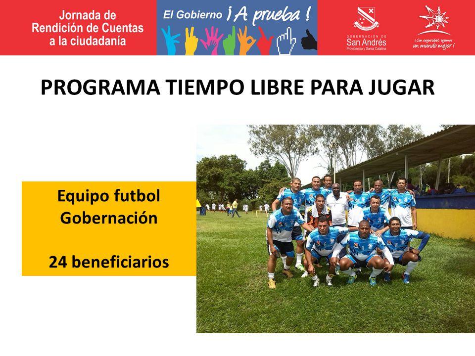 Equipo futbol Gobernación 24 beneficiarios PROGRAMA TIEMPO LIBRE PARA JUGAR