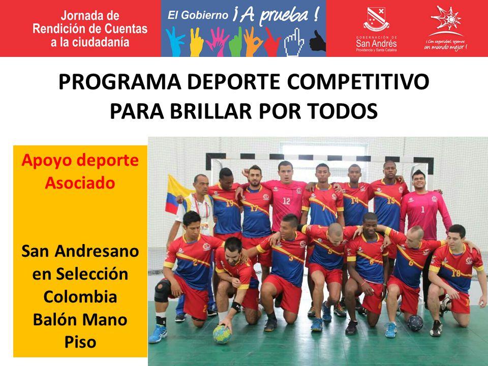 Apoyo deporte Asociado San Andresano en Selección Colombia Balón Mano Piso PROGRAMA DEPORTE COMPETITIVO PARA BRILLAR POR TODOS