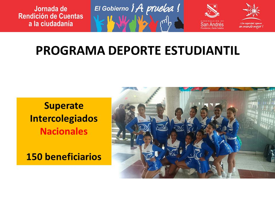 Superate Intercolegiados Nacionales 150 beneficiarios PROGRAMA DEPORTE ESTUDIANTIL