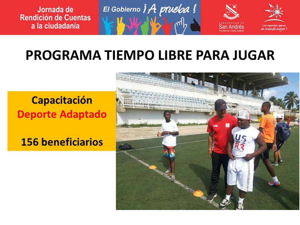 Capacitación Deporte Adaptado 156 beneficiarios PROGRAMA TIEMPO LIBRE PARA JUGAR