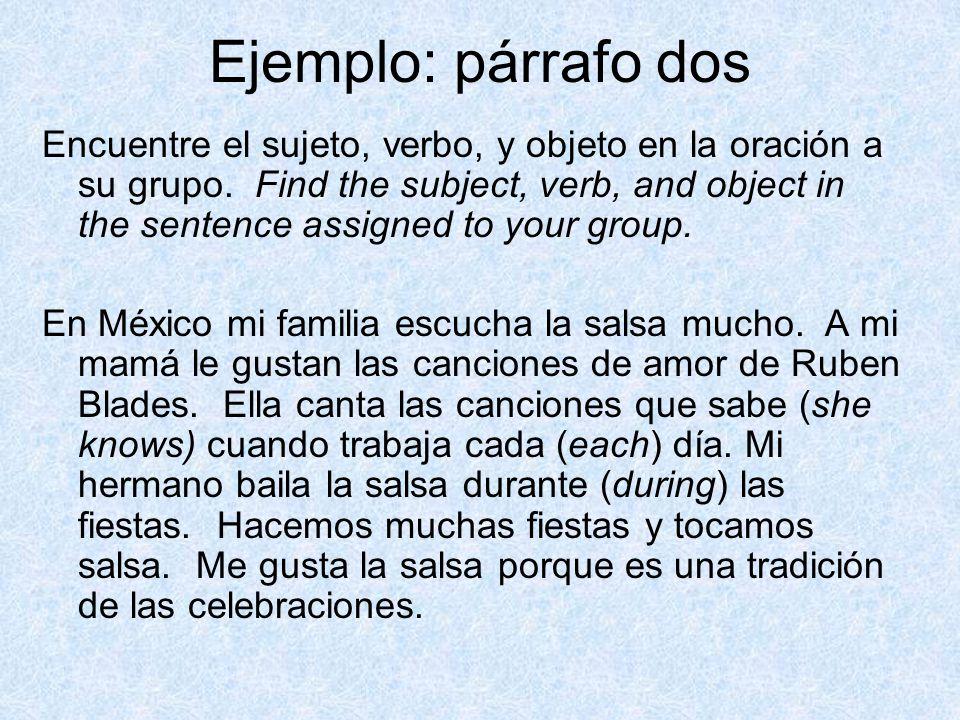 Ejemplo: párrafo dos Encuentre el sujeto, verbo, y objeto en la oración a su grupo.
