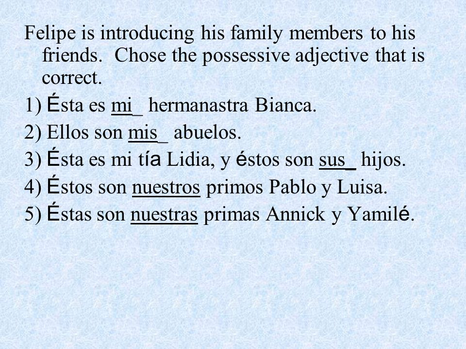 Felipe is introducing his family members to his friends.