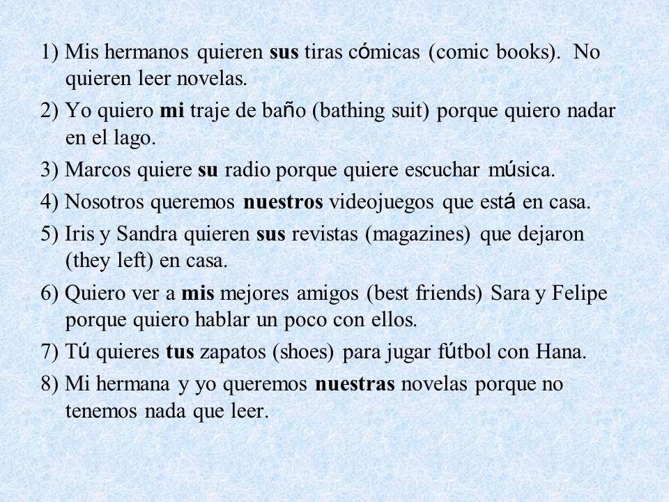 1) Mis hermanos quieren sus tiras c ó micas (comic books).