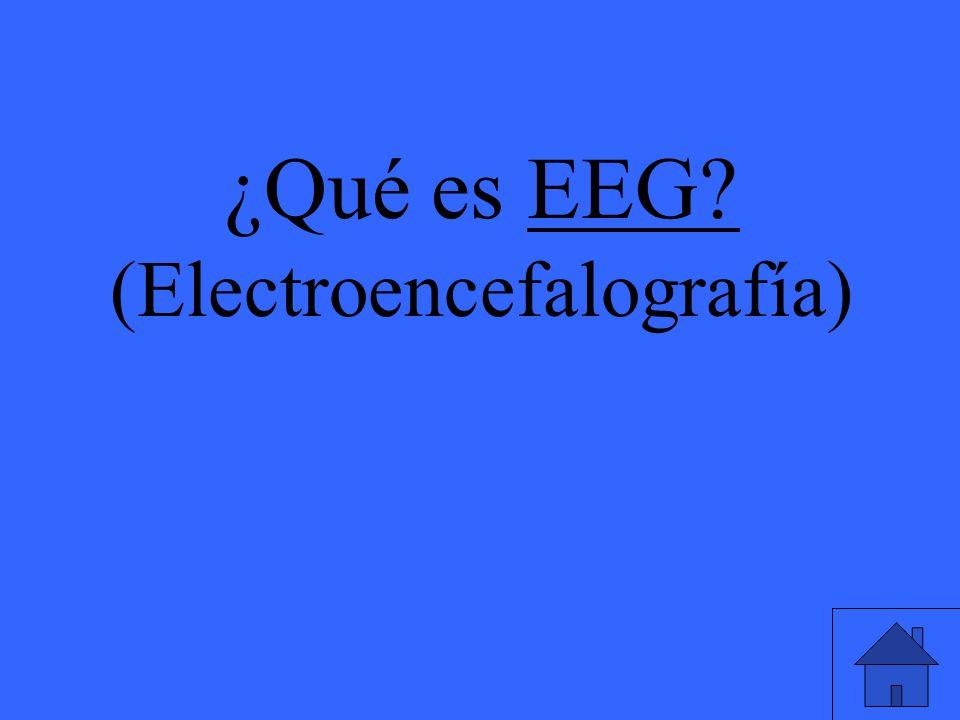 Actividad eléctrica del cerebro registrada con electrodos en la piel o en el propio cerebro.