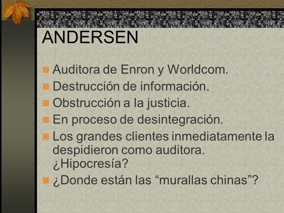 ANDERSEN Auditora de Enron y Worldcom. Destrucción de información.