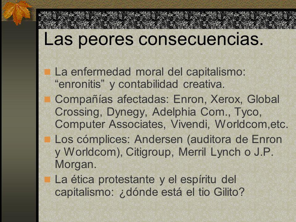 Las peores consecuencias. La enfermedad moral del capitalismo: enronitis y contabilidad creativa.