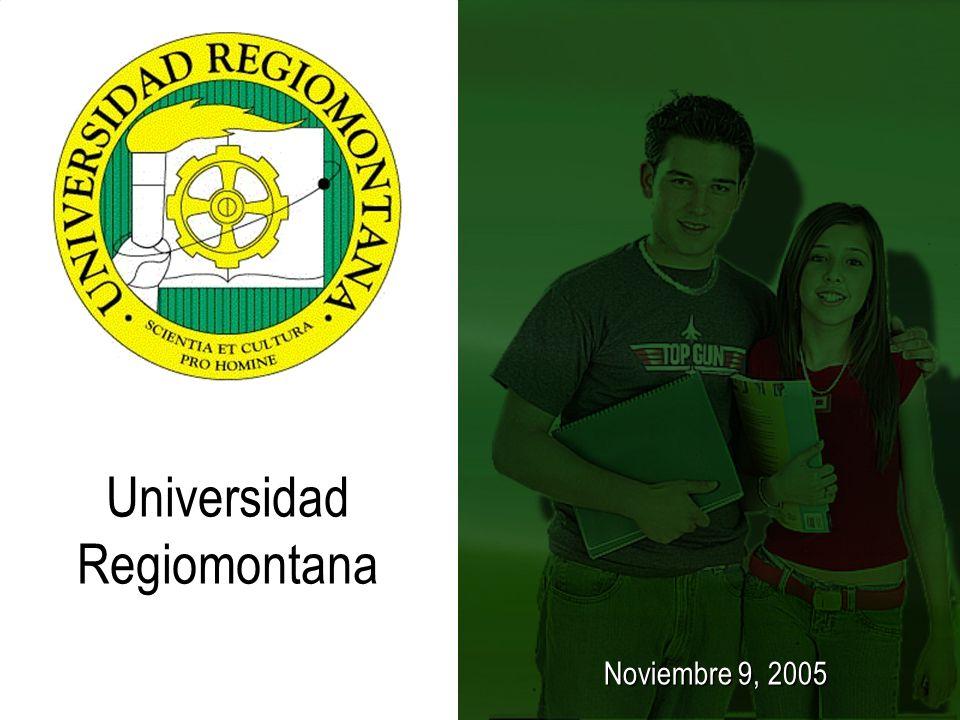 Universidad Regiomontana Noviembre 9, 2005