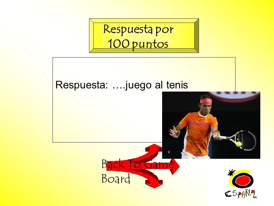 M.K.Klamer_2000_Revised 2002 Respuesta: ….juego al tenis Back To Game Board Respuesta por 100 puntos