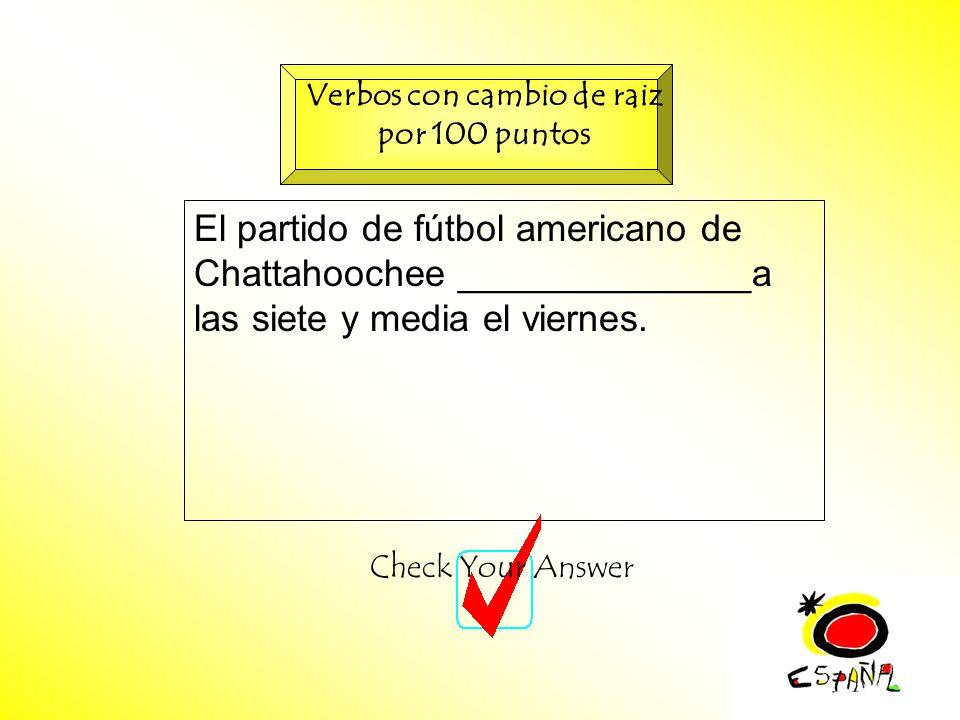 M.K.Klamer_2000_Revised 2002 El partido de fútbol americano de Chattahoochee ______________a las siete y media el viernes.