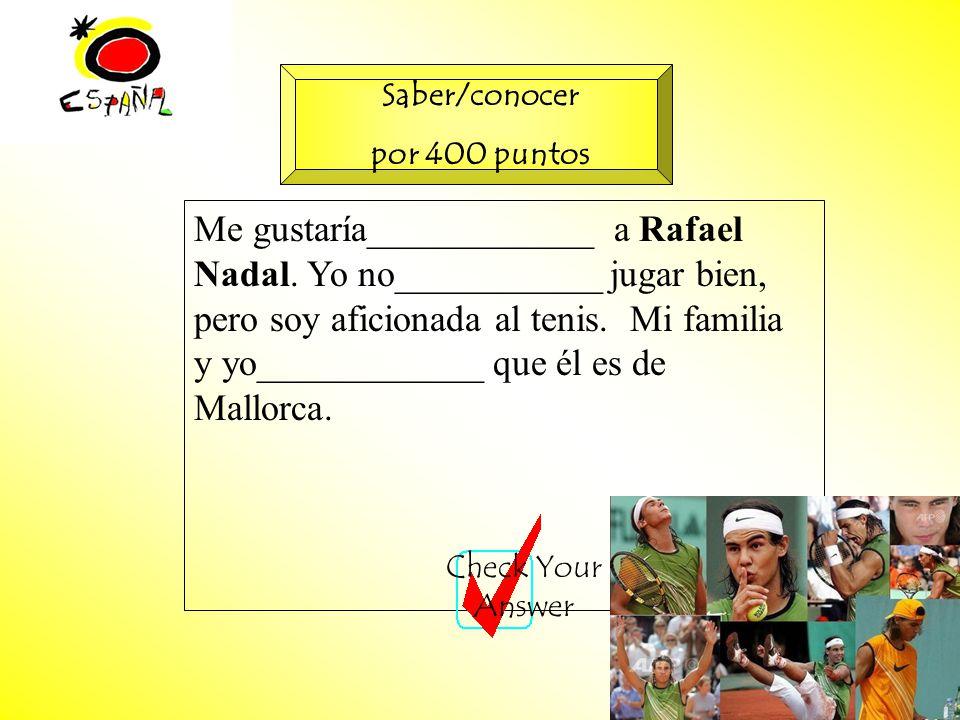 M.K.Klamer_2000_Revised 2002 Me gustaría____________ a Rafael Nadal.