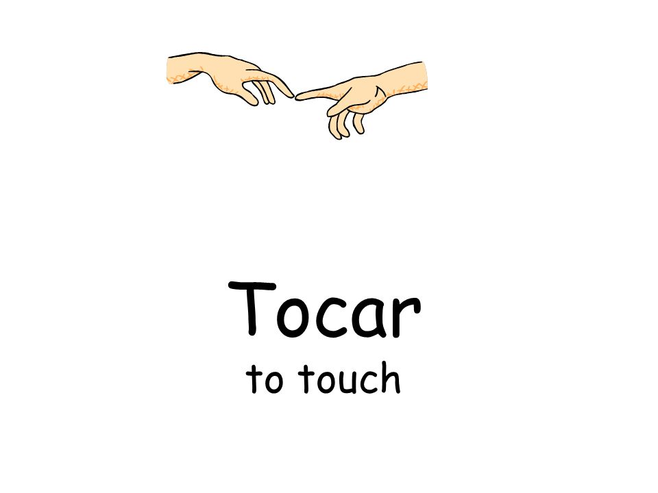 Tocar to touch
