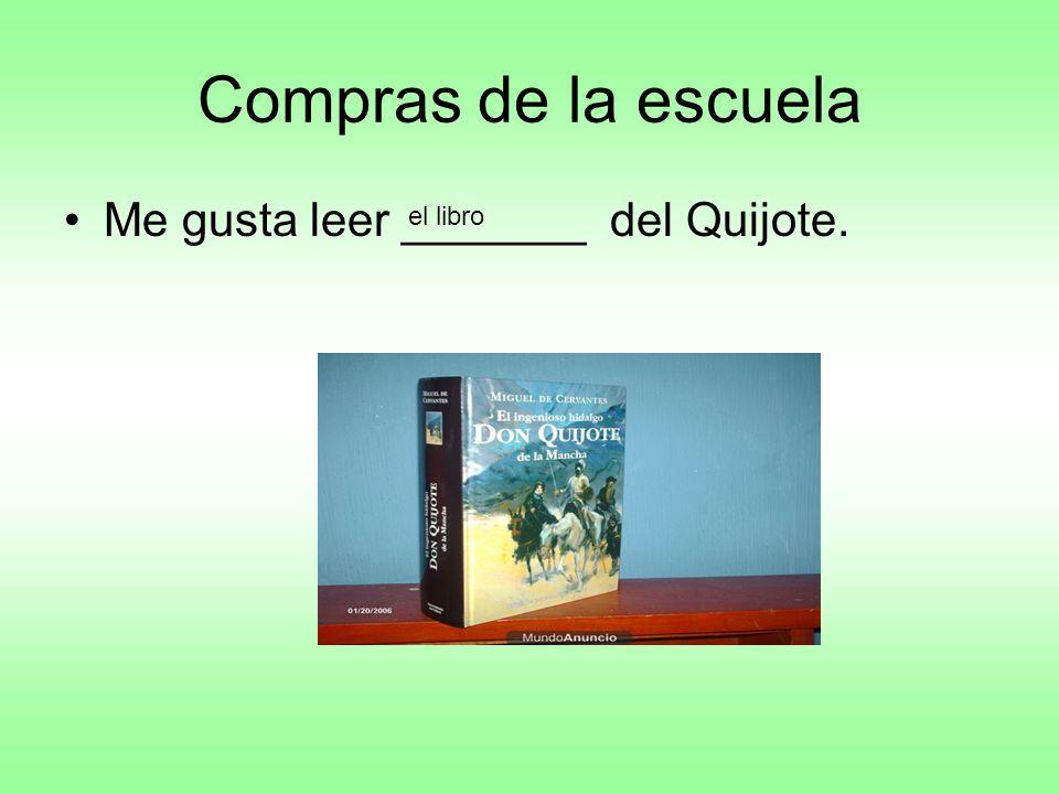 Compras de la escuela Me gusta leer _______ del Quijote. el libro