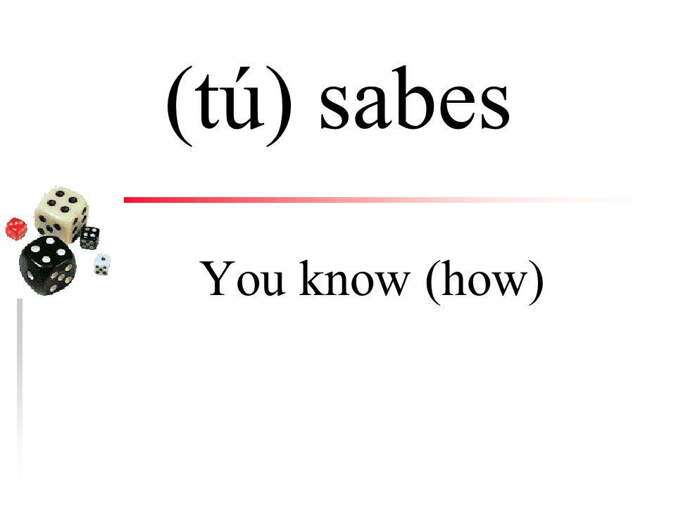 (yo) sé I know (how)
