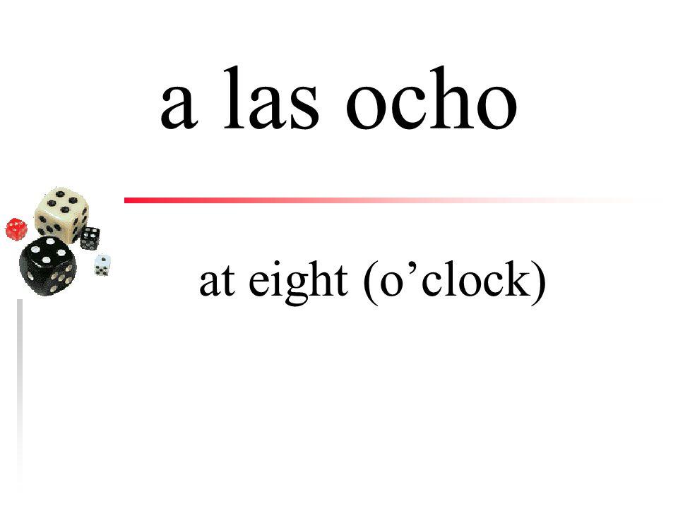a la una at one (o'clock)