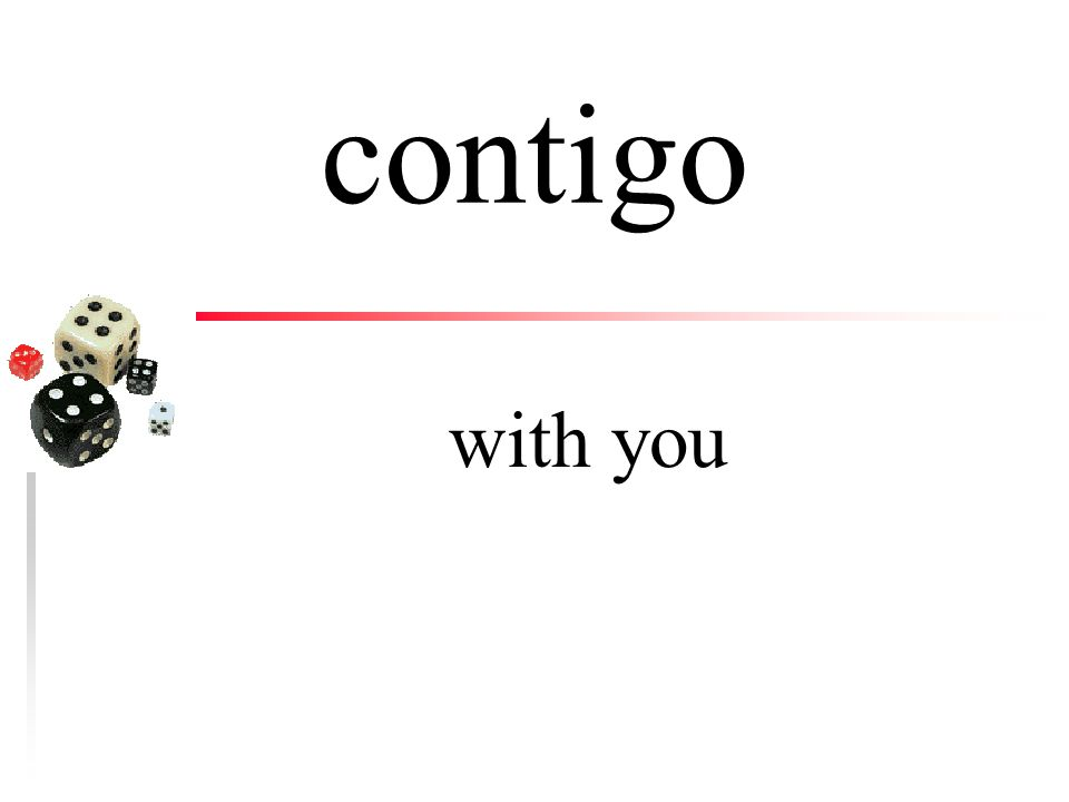 conmigo with me