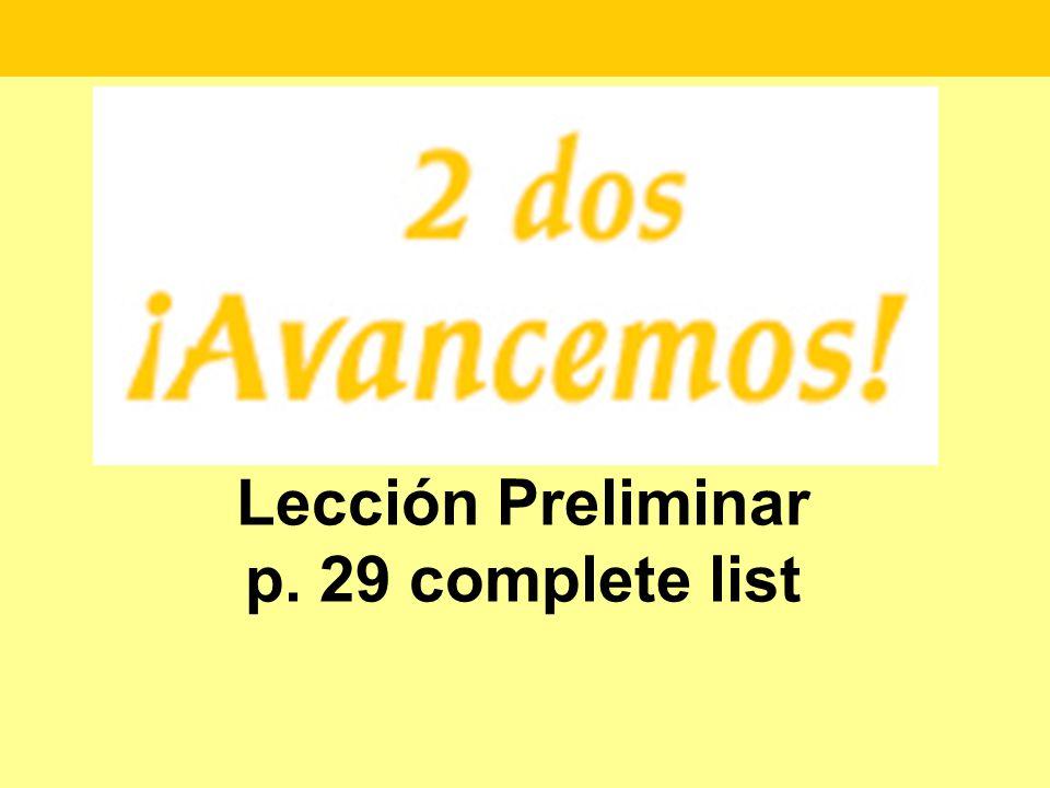 Lección Preliminar p. 29 complete list