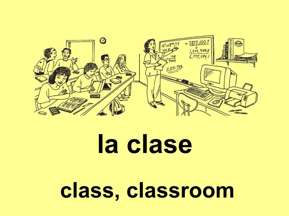 la clase class, classroom
