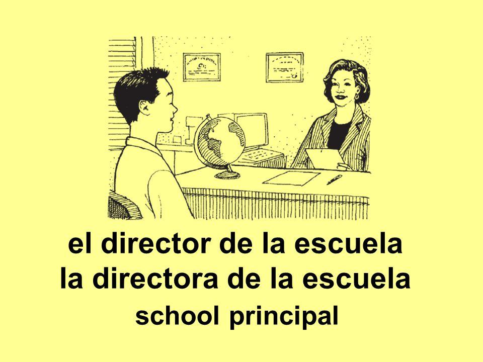 el director de la escuela la directora de la escuela school principal