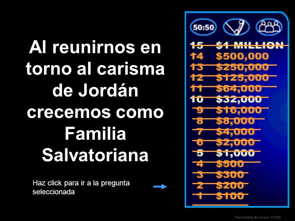 Template by Bill Arcuri, WCSD ¿Quién quiere ser salvatoriano