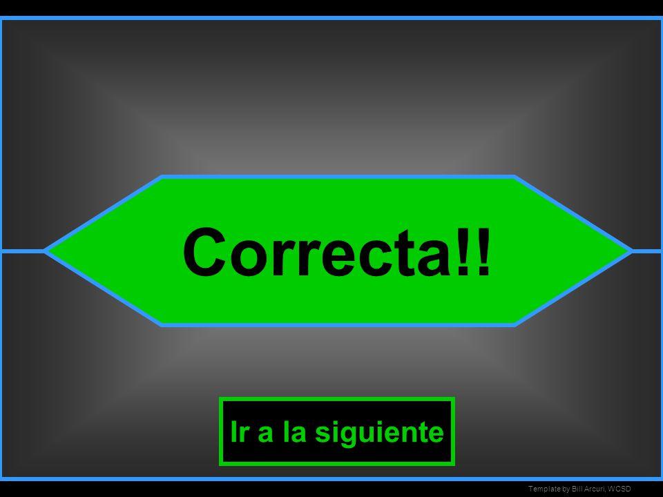 Template by Bill Arcuri, WCSD Has solicitado eliminar dos respuestas incorrectas, dejando una incorrecta y la correcta.