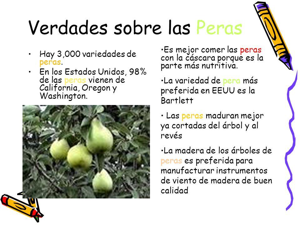 Verdades sobre las Peras Hay 3,000 variedades de peras.