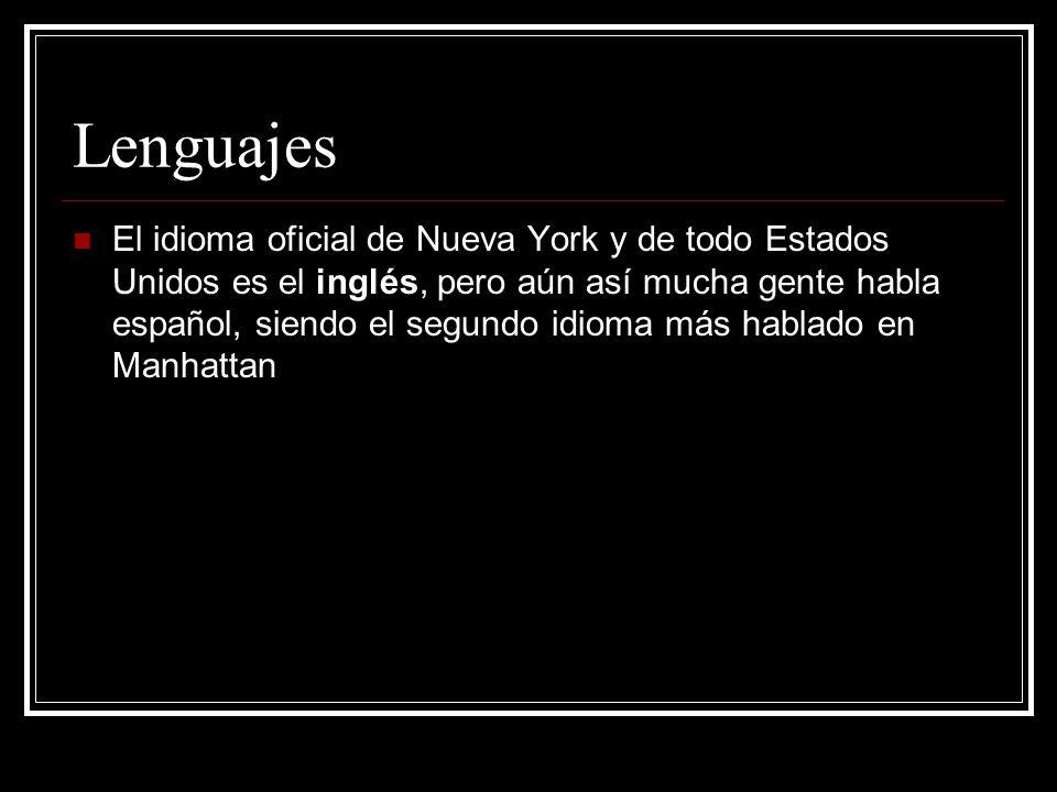 Lenguajes El idioma oficial de Nueva York y de todo Estados Unidos es el inglés, pero aún así mucha gente habla español, siendo el segundo idioma más hablado en Manhattan