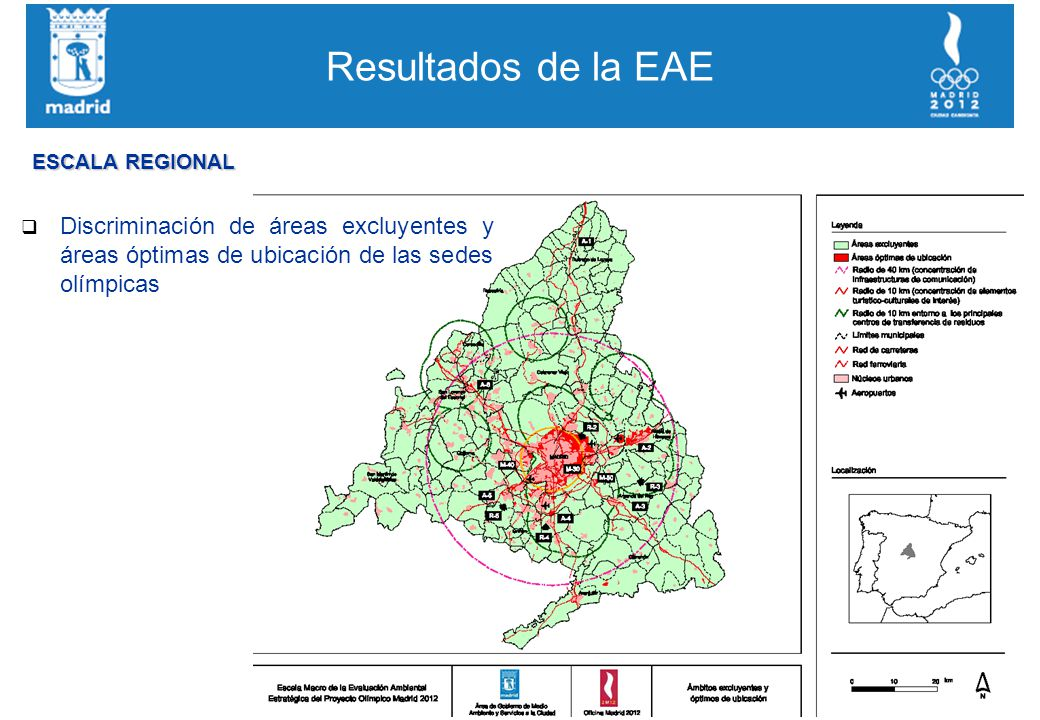 Resultados de la EAE q Discriminación de áreas excluyentes y áreas óptimas de ubicación de las sedes olímpicas ESCALA REGIONAL