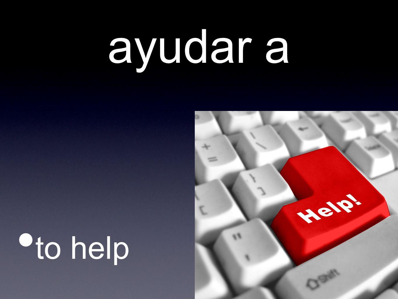 ayudar a to help