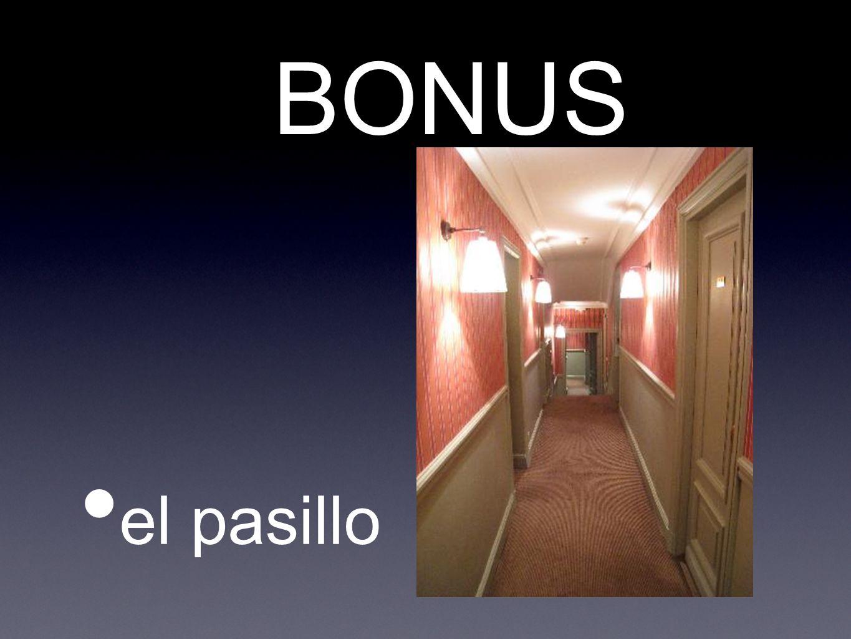 BONUS el pasillo