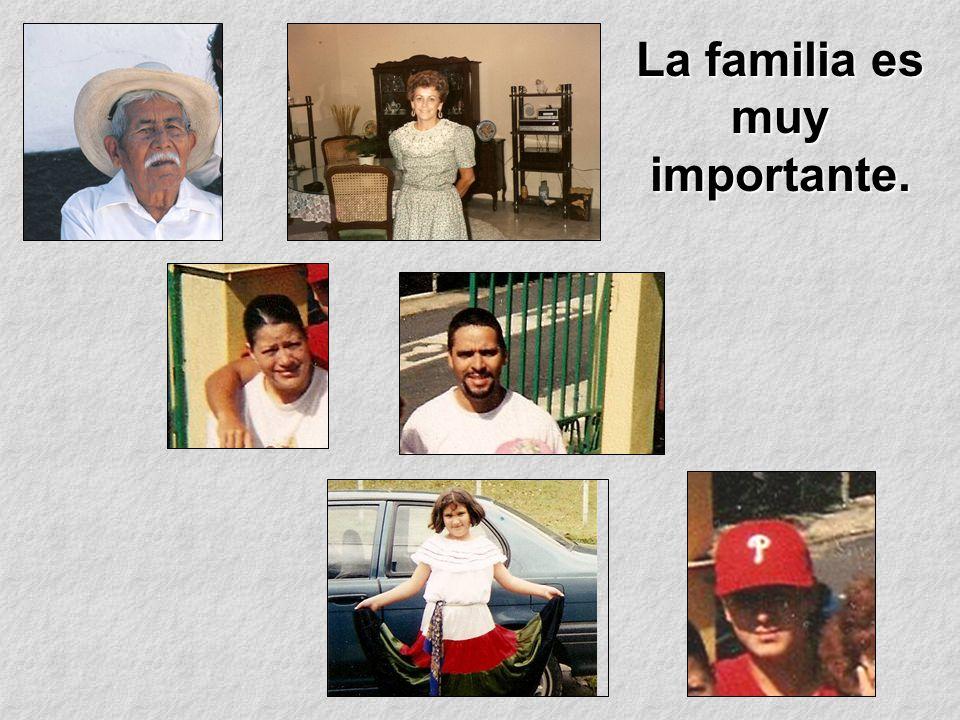 La familia es muy importante.
