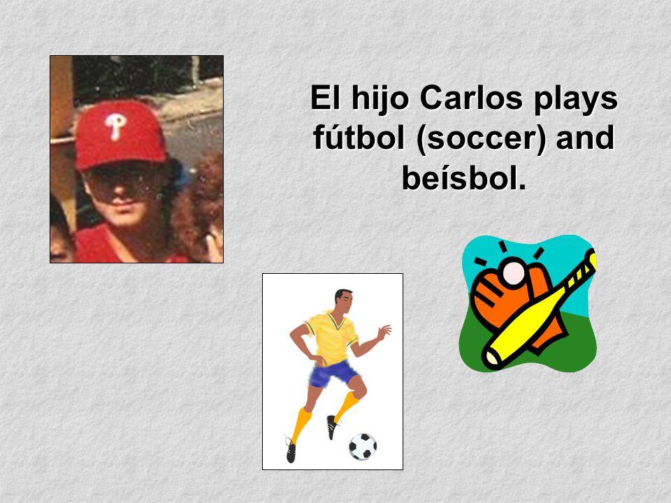El hijo Carlos plays fútbol (soccer) and beísbol El hijo Carlos plays fútbol (soccer) and beísbol.