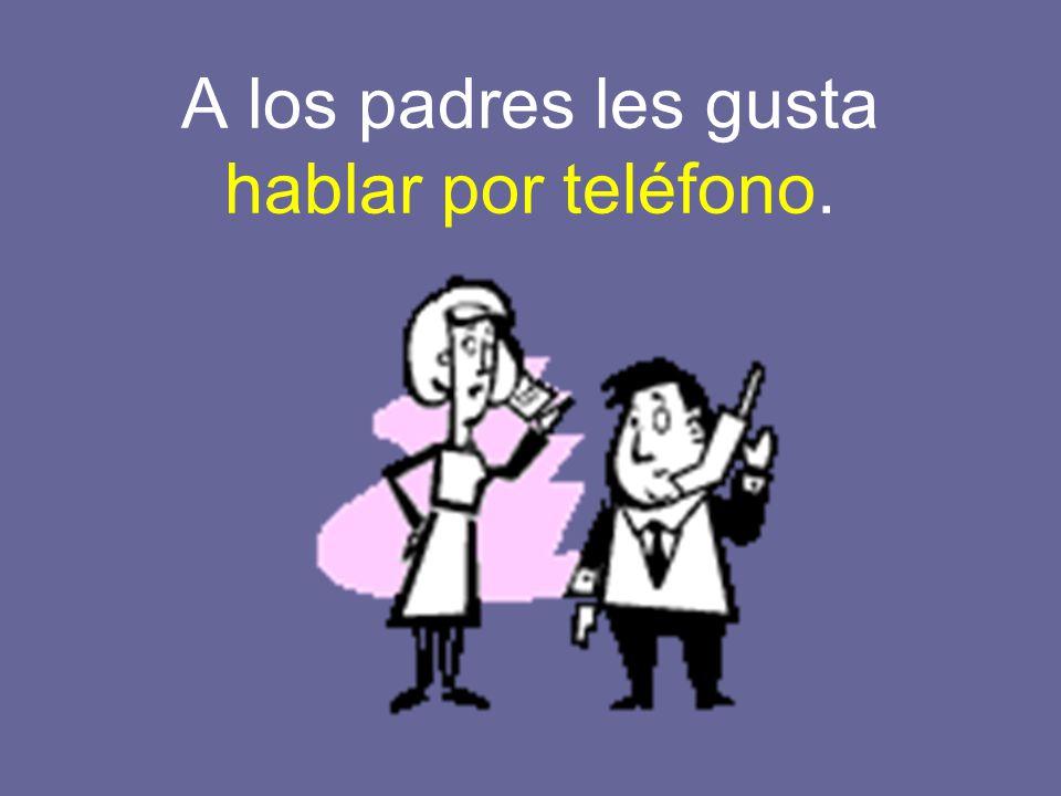 A los padres les gusta hablar por teléfono.