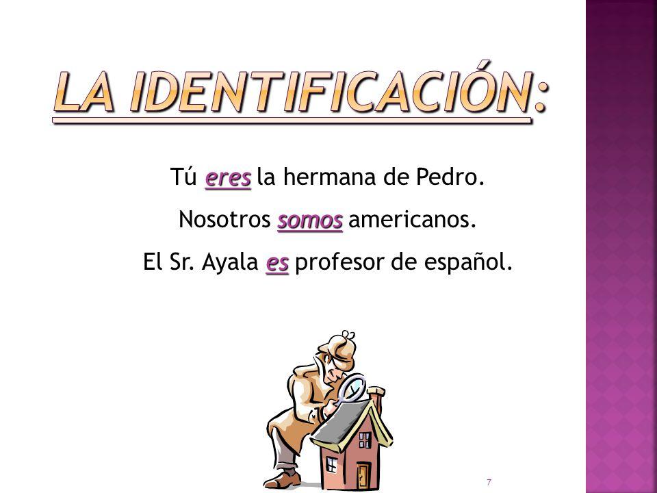 es Juan es de España. es El libro es de Guatemala. son Mis primos son de Buenos Aires. 6