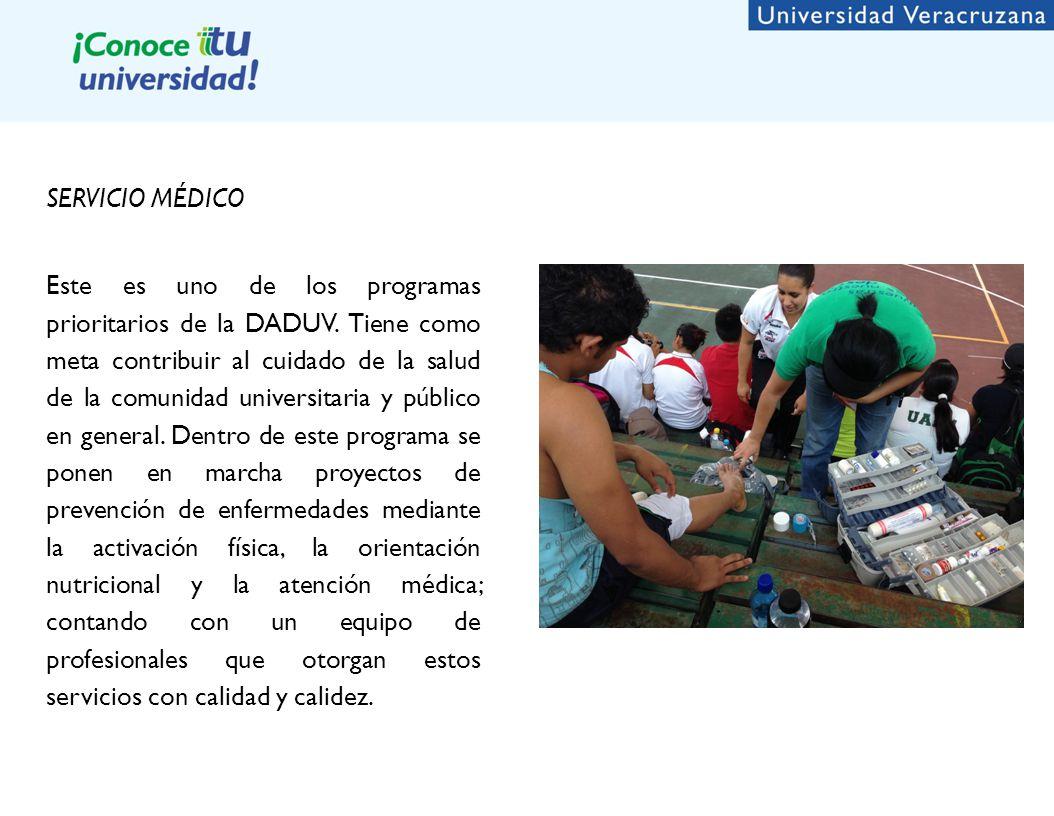 SERVICIO MÉDICO Este es uno de los programas prioritarios de la DADUV.