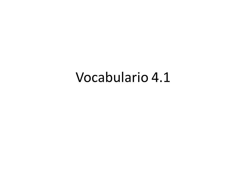 Vocabulario 4.1