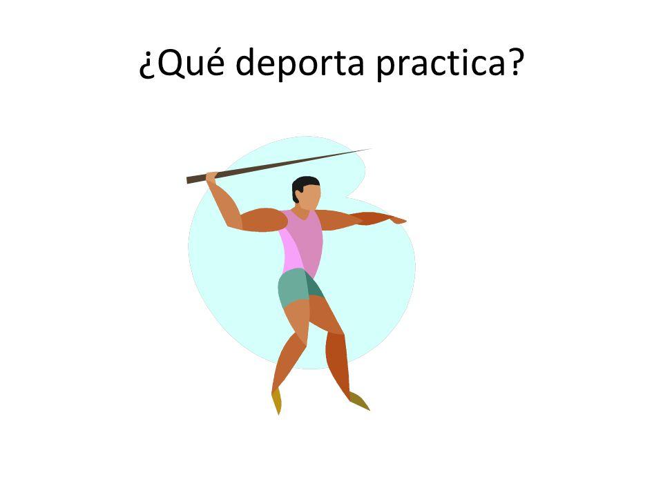 ¿Qué deporta practica