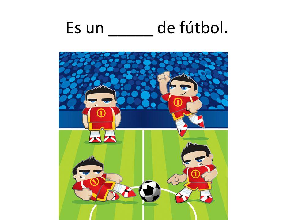 Es un _____ de fútbol.