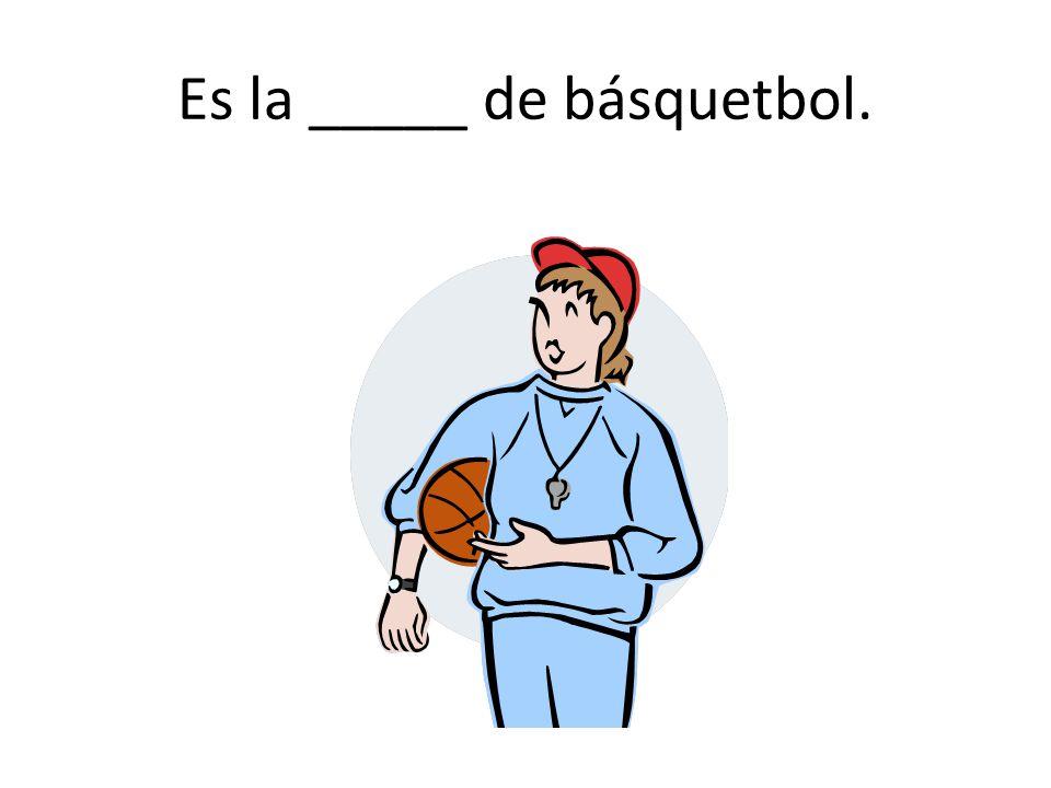 Es la _____ de básquetbol.