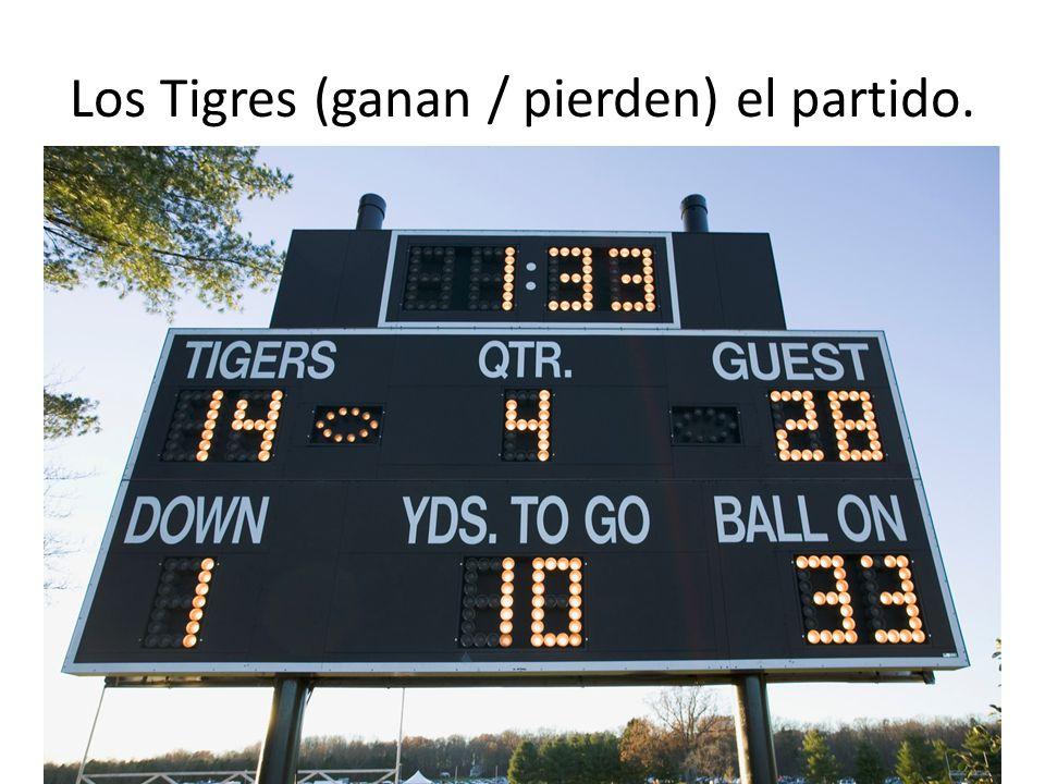 Los Tigres (ganan / pierden) el partido.
