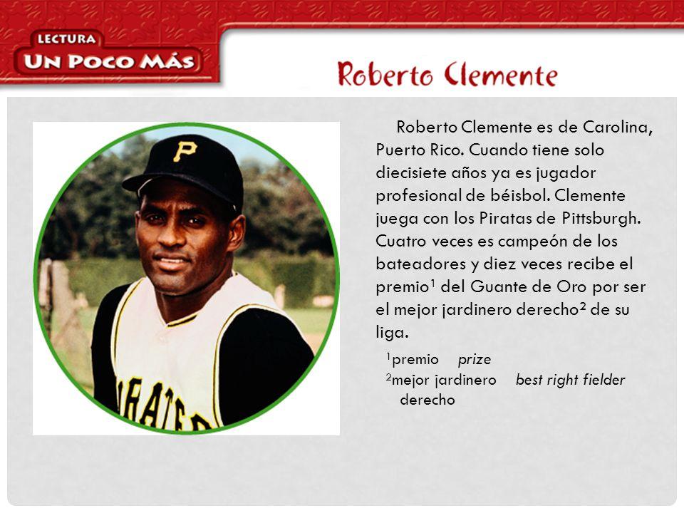 Roberto Clemente es de Carolina, Puerto Rico.