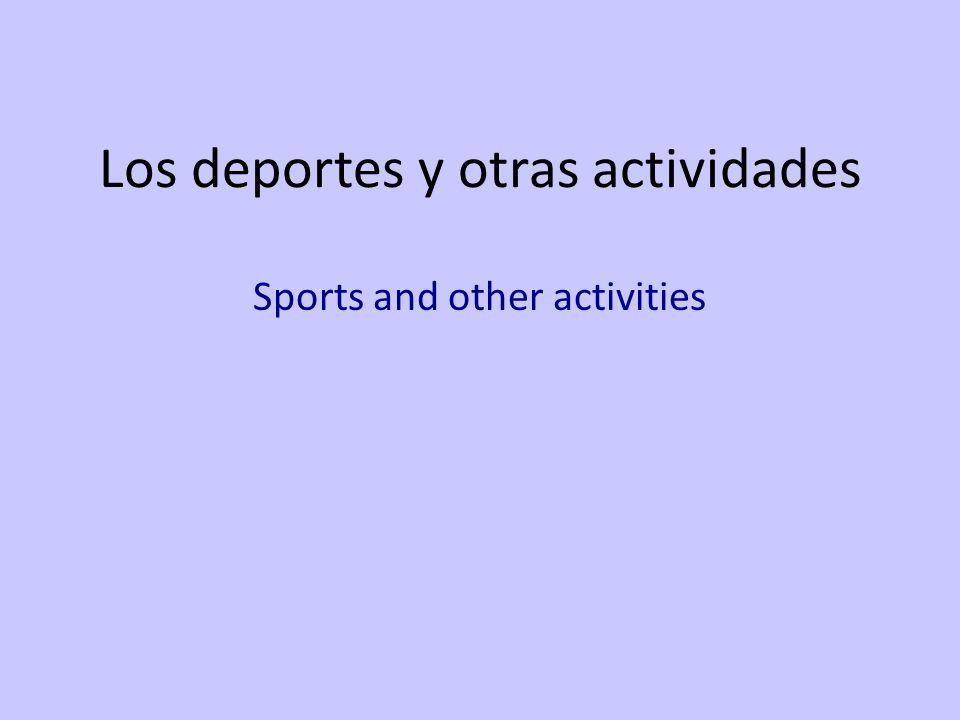 Los deportes y otras actividades Sports and other activities