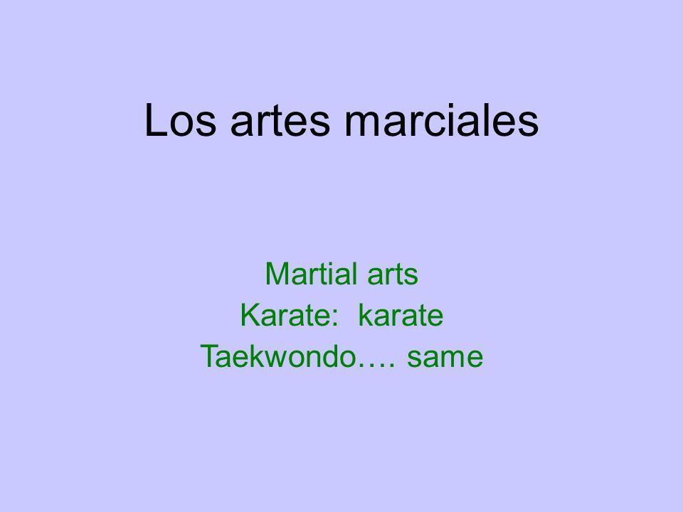 Los artes marciales Martial arts Karate: karate Taekwondo…. same