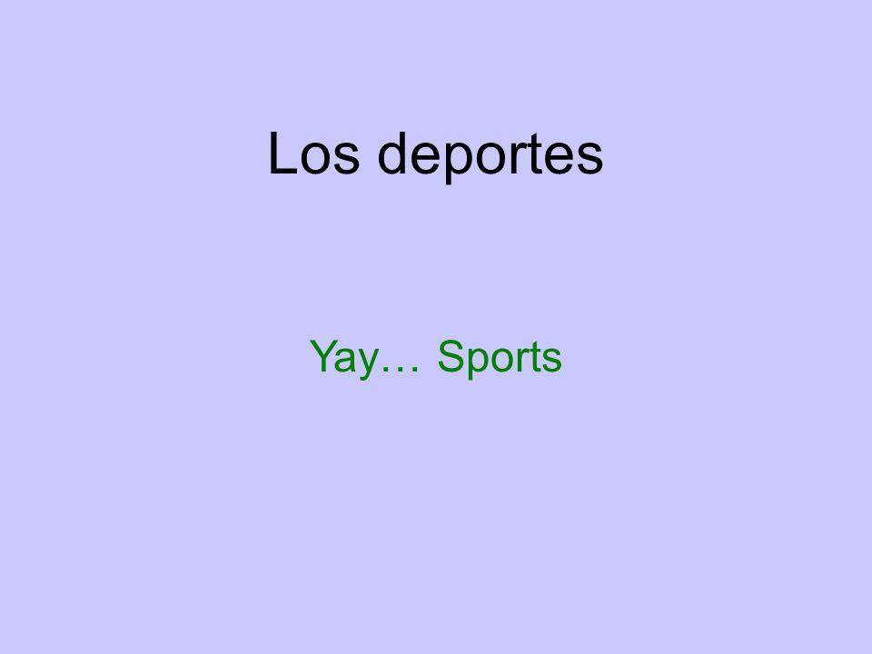 Los deportes Yay… Sports