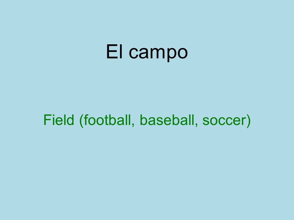 El campo Field (football, baseball, soccer)